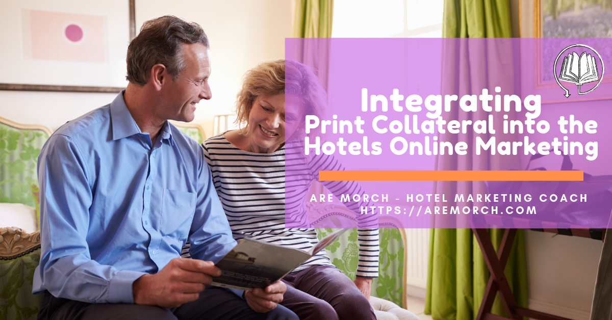 Integrating Print Collateral into the Hotels Online Marketing - Are Morch, Hotel Marketing Coach