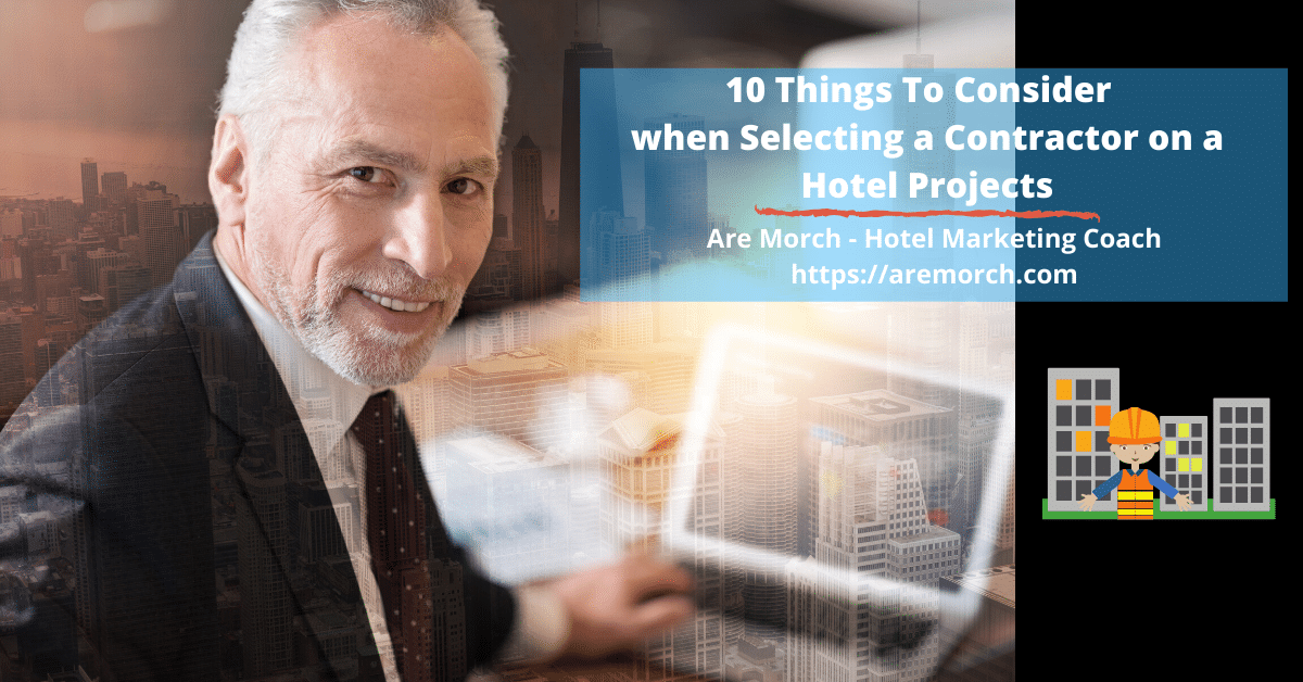 10 Things to Consider When Selecting a Contractor on a Hotel Project
