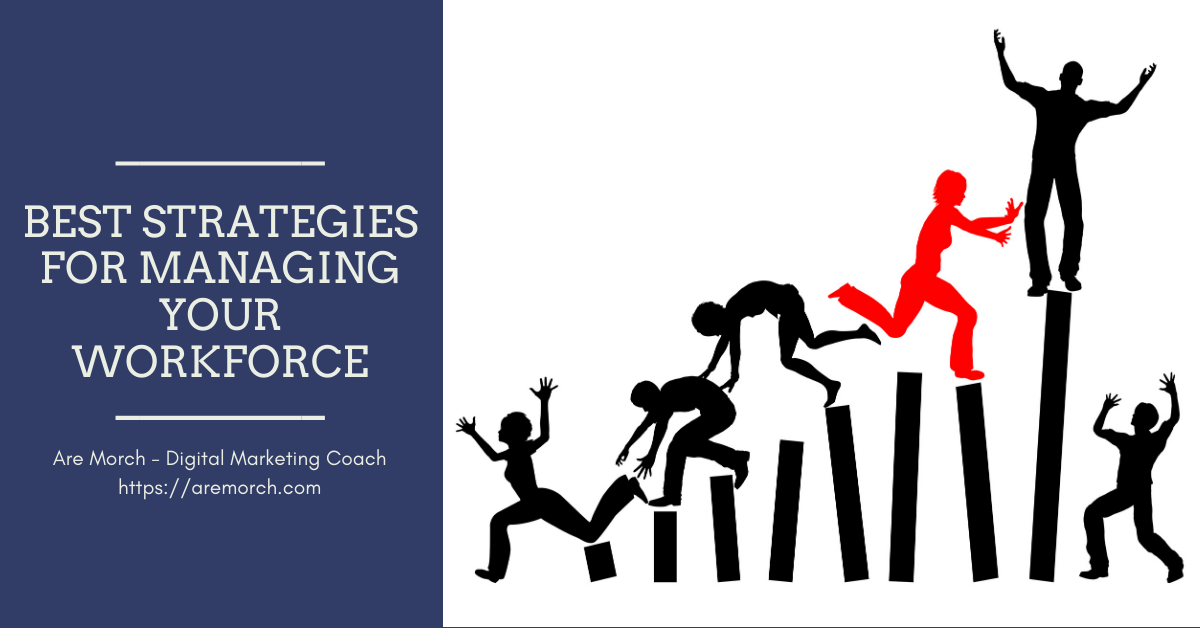 Best Strategies for Managing Your Workforce