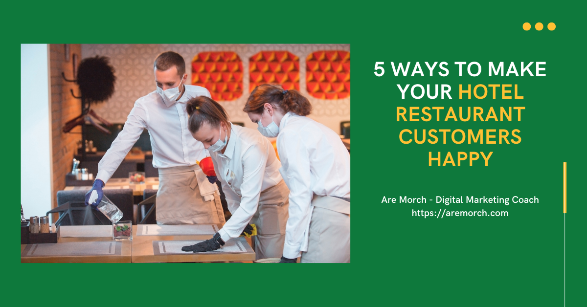 5 ways to keep your hotel restaurant customers happy
