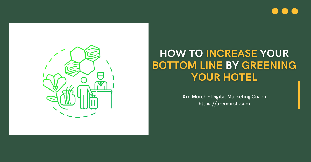 How to Increase Your Bottom Line by Greening Your Hotel
