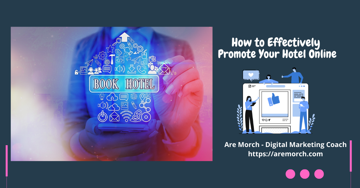 , How to Effectively Promote Your Hotel Online